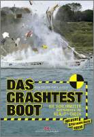 Paul Gelder, Chris Beeson: Das Crashtest-Boot - Die schlimmsten Szenarien im Reality-Check. Inklusive spektakulärer Videos